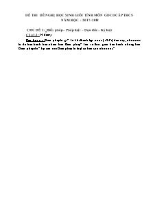 Đề thi chọn học sinh giỏi môn Giáo dục công dân - Chủ đề 1: Hiến pháp – pháp luật – đạo đức – kỷ luật