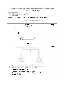 Ngân hàng đề thi chọn học sinh giỏi cấp tỉnh lớp 9 môn Công nghệ - Phần Lắp đặt mạng điện trong nhà câu 2